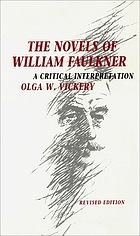 The novels of William Faulkner : a critical interpretationThe novels of William Faulkner