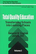 Total quality education : transforming schools into learning places