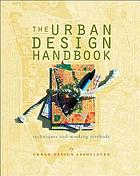 The urban design handbook : techniques and working methods