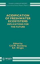 Acidification of freshwater ecosystems : implications for the future : report of the Dahlem Workshop on Acidification of Freshwater Ecosystems held in Berlin, September 27-October 2, 1992
