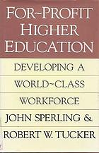 For-profit higher education : developing a world-class workforce