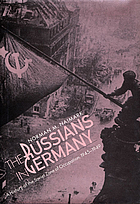 The Russians in Germany : a history of the Soviet Zone of occupation, 1945-1949