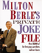 Milton Berle's private joke file : over 10,000 of his best gags, anecdotes, and one-liners