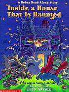 Inside a house that is haunted : a rebus read-along story