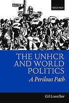 The UNHCR and world politics : a perilous path