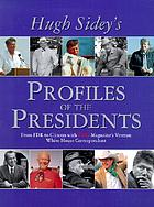 Hugh Sidey's profiles of the presidents : from FDR to Clinton with Time magazine's veteran White House correspondent