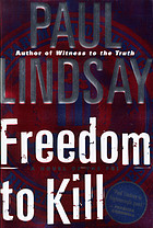 Freedom to kill : a novel of the FBI