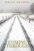 Coming through : three novellas