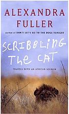 Scribbling the cat : travels with an African soldier