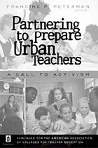 Partnering to prepare urban teachers : a call to activism