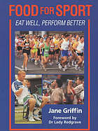 Food for sport : eat well, perform better