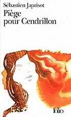 Piège pour Cendrillon : roman