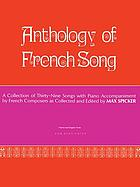 Anthology of French song : a collection of thirty-nine songs with piano accompaniment by French composers : for high voice