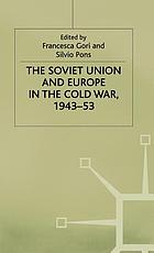 The Soviet Union and Europe in the Cold War, 1943-53