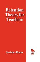 Retention theory for teachers : a programed book