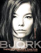 Björk : there's more to life than this : the stories behind every song