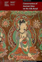 Conservation of ancient sites on the Silk Road : proceedings of an international conference on the conservation of grotto sites