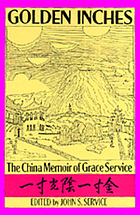 Golden inches the China memoir of Grace ServiceGolden Inches