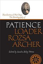 Recollections of past days : the autobiography of Patience Loader Rozsa Archer