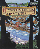 How we crossed the West : the adventures of Lewis & Clark