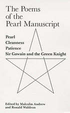 The poems of the Pearl manuscript : Pearl, Cleanness, Patience, Sir Gawain and the Green Knight