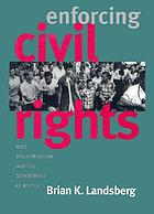 Enforcing civil rights : race discrimination and the Department of Justice