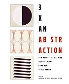 3x an abstraction : new methods of drawing by Hilma af Klint, Emma Kunz and Agnes Martin