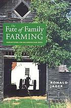 The fate of family farming : variations on an American idea