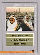 The remaking of Saudi Arabia : the struggle between King Saʻud and Crown Prince Faysal, 1953-1962