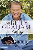 The Billy Graham story : the authorized biography