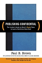 Publishing confidential : the insider's guide to what it really takes to land a nonfiction book deal
