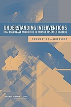 Understanding interventions that encourage minorities to pursue research careers : summary of a workshop