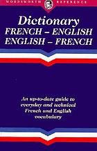 The Wordsworth French-English, English-French dictionary