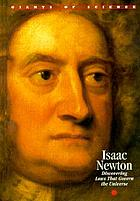 Isaac Newton : discovering laws that govern the universe