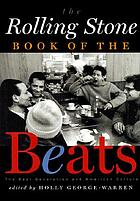 The Rolling Stone book of the Beats : the Beat Generation and American culture