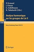 Analyse harmonique sur les groupes de Lie II : séminaire Nancy-Strasbourg, 1976-78