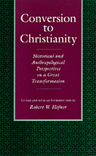 Conversion to Christianity : historical and anthropological perspectives on a great transformation