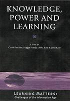 Knowledge, power, and learning