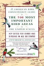 The American Bird Conservancy guide to the 500 most important bird areas in the United States : key sites for birds and birding in all 50 states