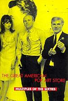 The great American pop art store : multiples of the sixties