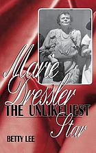 Marie Dressler : the unlikeliest star