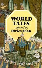 World tales : the extraordinary coincidence of stories told in all times, in all places