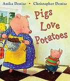 Pigs love potatoes