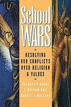 School wars : resolving our conflicts over religion and values