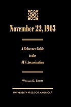 November 22, 1963 : a reference guide to the JFK assassination