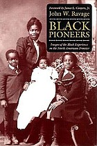 Black pioneers : images of the Black experience on the North American frontier