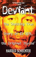 "Deviant : the shocking true story of the original ""psycho"""