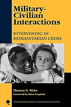 Military-civilian interactions : intervening in humanitarian crises