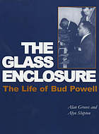 The glass enclosure : the life of Bud Powell
