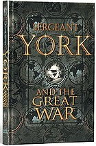 Sergeant York and the Great War : his own life story and war diary